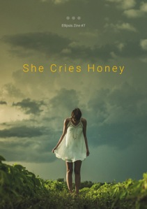 She Cries Honey - Ellipsis Zine
